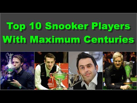 Top 10 Best Snooker Players of 2017 with Maximum Centuries and 147's Break
