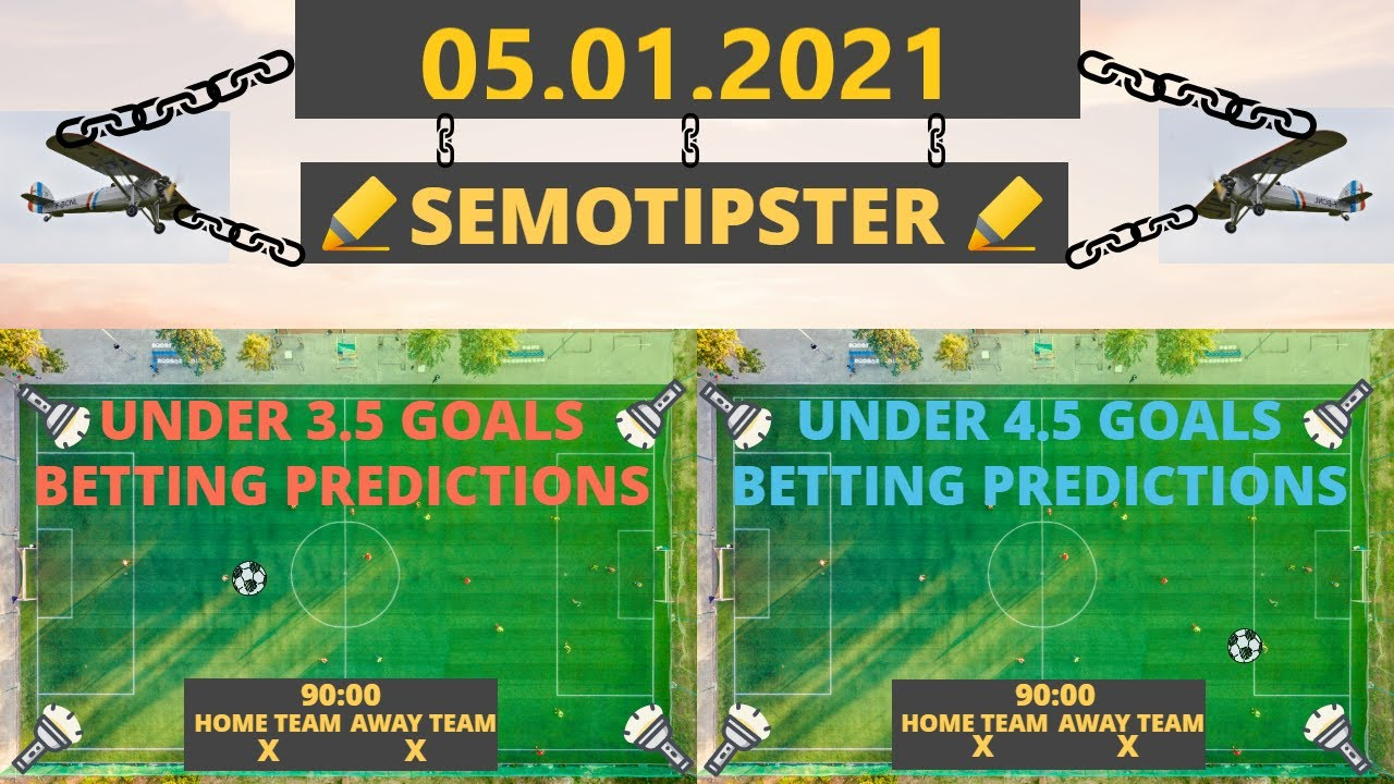 Under 4.5 goals betting tips horse betting terms win place show payouts