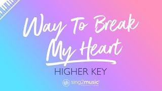 Way To Break My Heart (Higher Karaoke Piano) Ed Sheeran & Skrillex