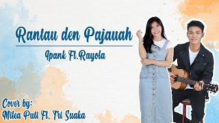 Download RANTAU DEN PAJAUAH COVER | MILEA PUTI ft. TRI SUAKA