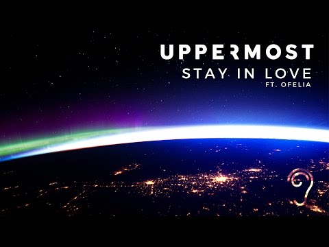 Uppermost - Stay in Love (ft. Ofelia)