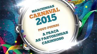 Baixar Marchinhas de Carnaval | A Praça | As Pastorinhas | Carinhoso