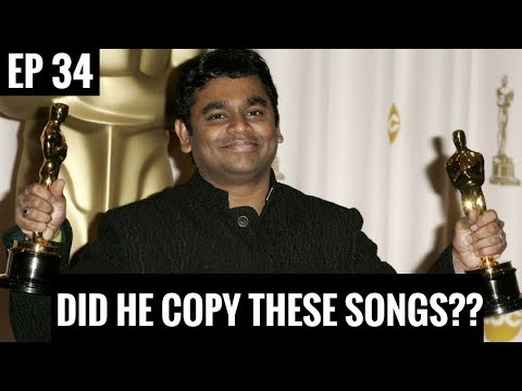 AR RAHMAN - Is he a COPYCAT?? || Copied Songs of AR Rahman || EP 34