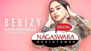 Bebizy - Bagai Cinderella (Official Radio Release) NAGASWARA
