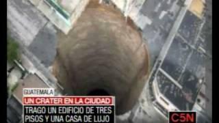 """C5N - """"UN CRATER EN LA CIUDAD"""" - GUATEMALA"""