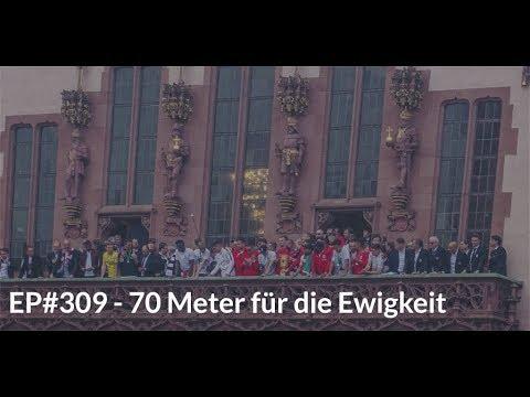 EP#309 - 70 Meter für die Ewigkeit