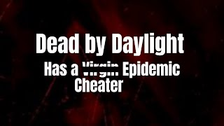 Dead by Daylight Has a Cheater Epidemic