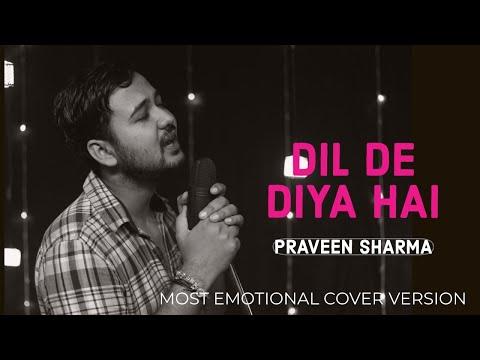 dil-de-diya-hai-jaan-tumhe-denge---unplugged-cover- -praveen-sharma -masti