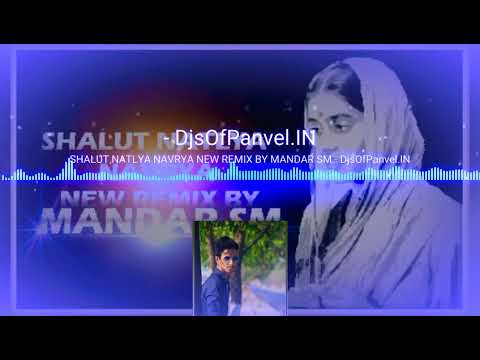 SHALUT NATLYA NAVRYA NEW REMIX BY MANDAR SM