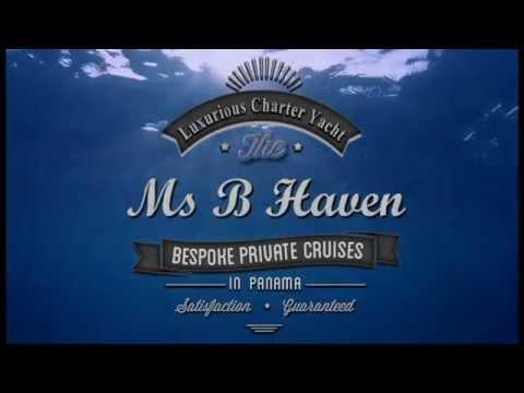 "Luxury charter yacht in Panama : ""Ms B Haven"""