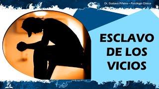 ESCLAVO DE LOS VICIOS