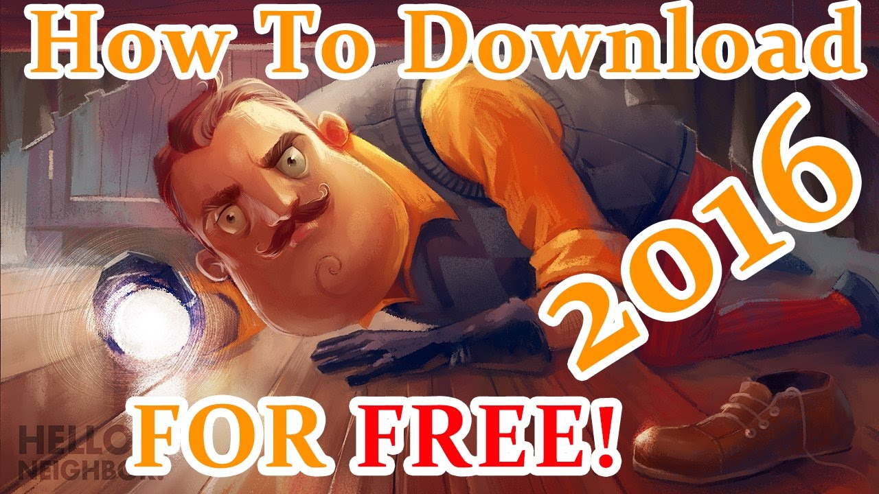 how to download hello neighbor best horror game free