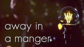 Away In A Manger - Acoustic Christmas Hymn by Reawaken