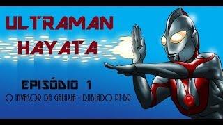 Ultraman Hayata 1 - O Invasor da Galáxia (Dublagem Original)