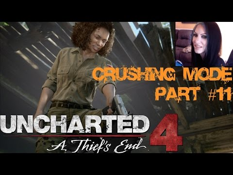 CRUSHING MODE: UNCHARTED 4 - PART 11