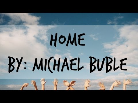 Home - Michael  Buble (Lyrics)
