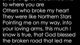 God Bless the Broken Road- Rascal Flatts (Lyrics on screen) HD