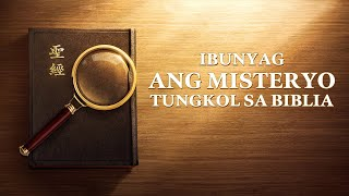 "Tagalog Gospel Movie | ""Ibunyag ang Misteryo Tungkol sa Biblia"" 