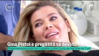 Gina Pistol, mai pregătită ca niciodată să devină mamă