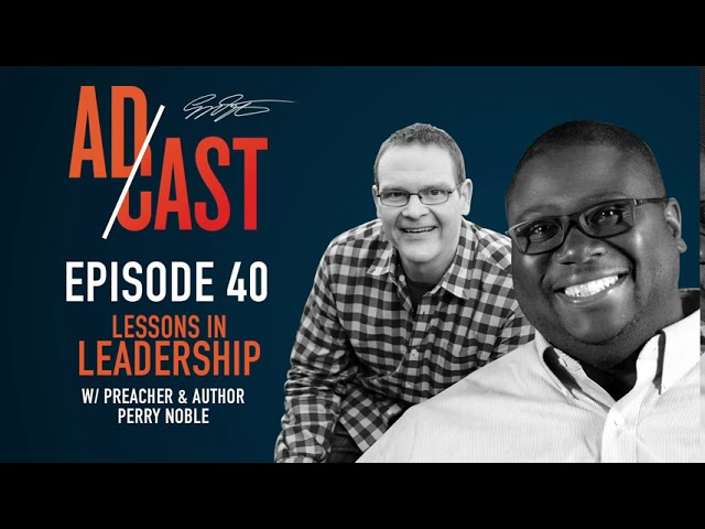 Overcoming Your Past - Lessons in Leadership with Perry Noble :: Marketing Minute