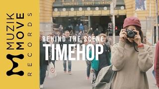 [Behind the Scene] Timehop - เอิ๊ต ภัทรวี