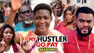 MY HUSTLE GO PAY SEASON 8 - Mercy Johnson | New Movie | 2019 Latest Nigerian Nollywood Movie