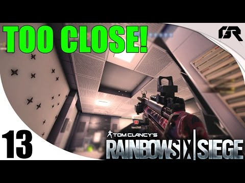 Rainbow Six Siege #13 - Too Close (Rainbow Six Siege Match)