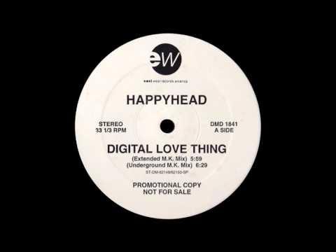 Happyhead  Digital Love Thing Underground MK Mix 1992