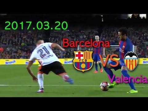 2017.03.20 barcelona vs valencia