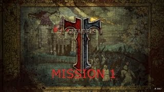 Citadels - Knights of the Round Campaign - Mission 1 - Looking for Stronghold? (1080p)
