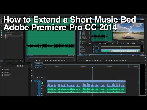 How to Extend a Short Music Bed - Adobe Premiere Pro CC 2014