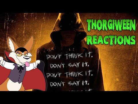 Bye Bye Man – THORGIWEEN Reactions