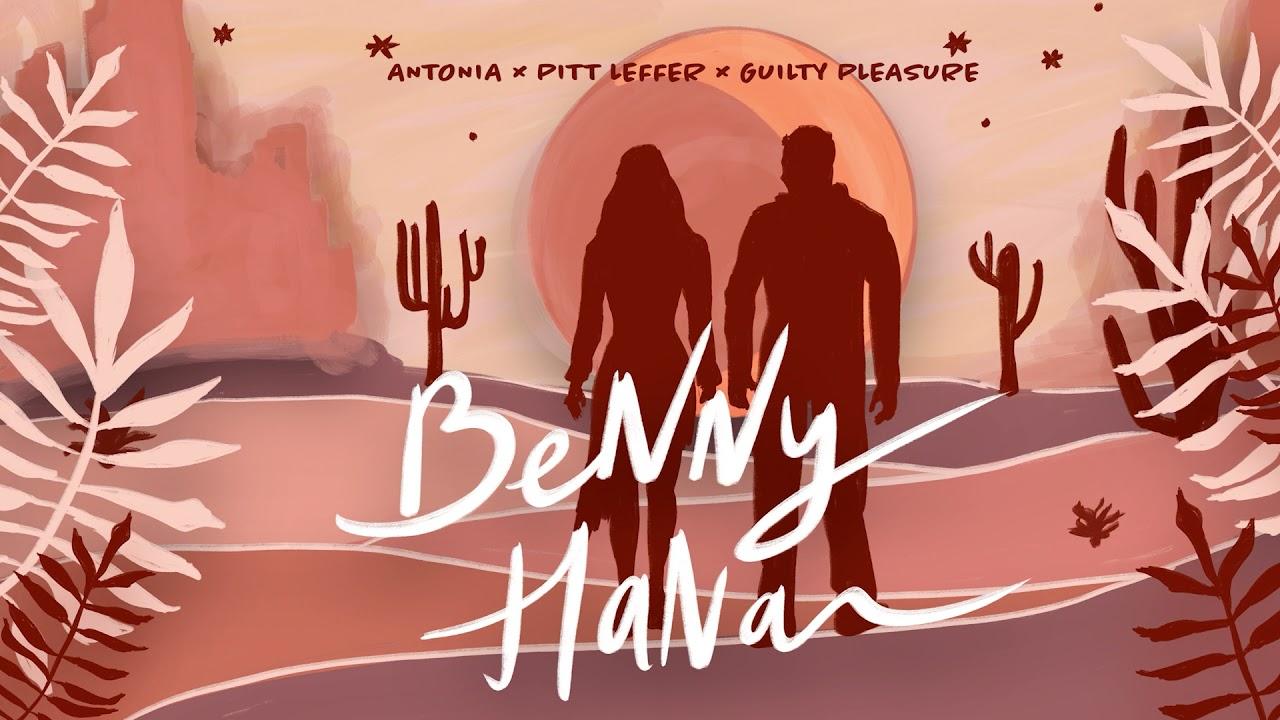 Download ANTONIA x Pitt Leffer x Guilty Pleasure - Benny Hana | Official Audio