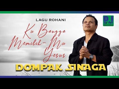 LAGU ROHANI DOMPAK SINAGA - KUBANGGA MEMILIHMU YESUS (Official Music Video)