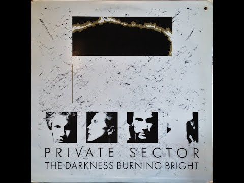 "Obscure 80's Bands ""Private Sector - The Darkness Burning Bright (Complete Album)"