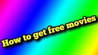 How to get free movies