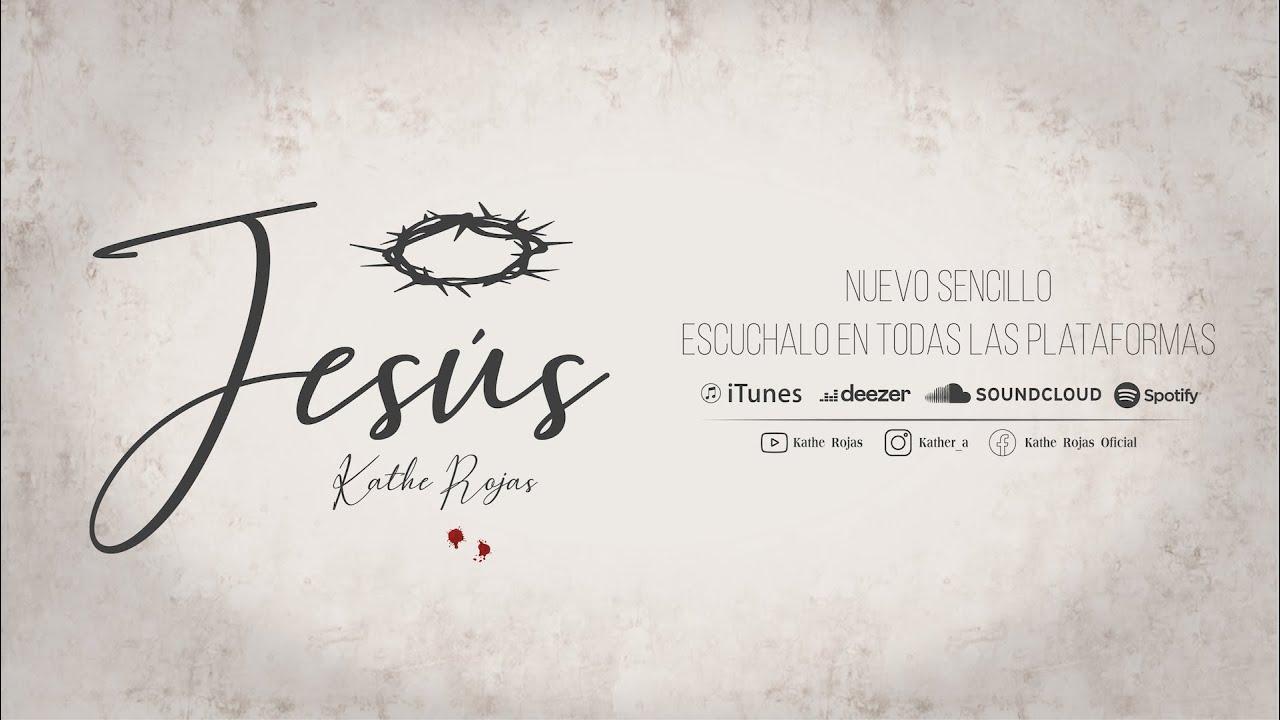 Download Kathe Rojas   JESÚS   Video Lyric Oficial