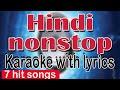 Hindi chain(non stop) karaoke with lyrics/7 hit songs