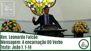 A encarnação Do Verbo | Rev. Leonardo Falcão | IPBV