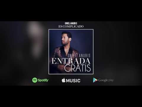 Oniel Anubis - Es Complicado (Audio)