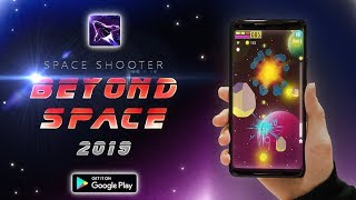 Beyond Space Gameplay Trailer || Arcade mobile game