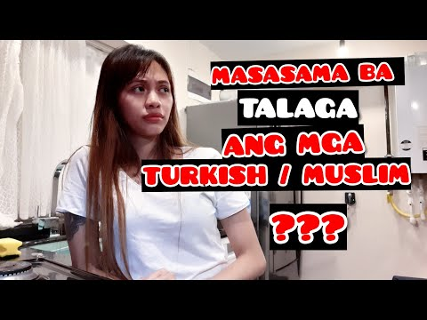 MUSLIM / TURKISH PEOPLE | ARE THEY REALLY BAD? | Filipina With A Turkish Husband