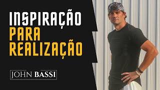 INSPIRAÇÃO PARA REALIZAÇÃO - John Bassi
