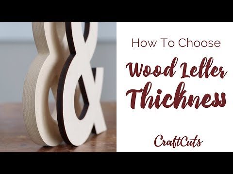 How to Choose Wood Letter Thickness - Custom Wood Letters | Craftcuts.com