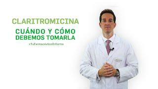 Claritromicina, cuándo y cómo debemos tomarla #TuFarmacéuticoInforma