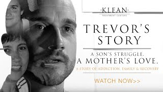 Trevor S Story A Son S Struggle A Mother S Love A Story Of Addiction Family And Recovery
