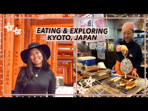 Eating and Exploring Kyoto: Things You MUST Do | Japan Trave