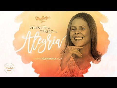 Vivendo um tempo de Alegria || Pra. Rosangela Silva || Mulheres com Propósito