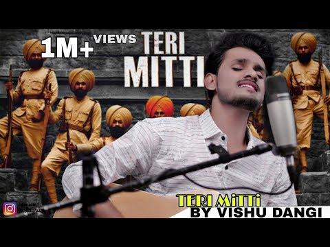 Teri Mitti - Kesari | Cover Song | Akshay Kumar | Arko | B Praak | By Vishu Dangi.