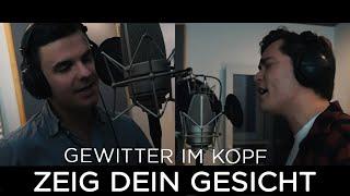 Gewitter im Kopf - Zeig dein Gesicht (Official Video)